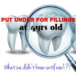 Put under for fillings – what we didn't know until now