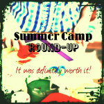 Summer Camp Round-up.  It was worth it!