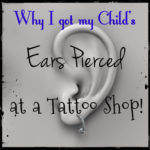 Why Go to a Tattoo Shop to Get Your Child's Ears Pierced?